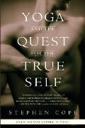 Yoga and the Quest for the True Self (99 Edition)