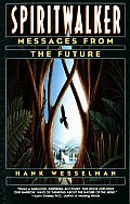 Spiritwalker: Messages from the Future Cover