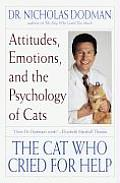 Cat Who Cried for Help Attitudes Emotions & the Psychology of Cats