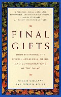Final Gifts: Understanding the Special Awareness, Needs, and Communications of the Dying Cover