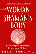 Woman in the Shamans Body Reclaiming The Cover