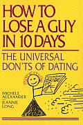 How To Lose A Guy In 10 Days The Univers