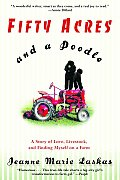Fifty Acres and a Poodle: A Story of Love, Livestock, and Finding Myself on a Farm Cover