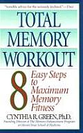 Total Memory Workout 8 Easy Steps to Maximum Memory Fitness