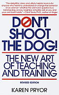 Dont Shoot the Dog The New Art of Teaching & Training