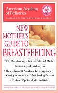 American Academy of Pediatrics New Mothers Guide to Breastfeeding