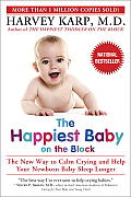 The Happiest Baby on the Block: The New Way to Calm Crying and Help Your Newborn Baby Sleep Longer Cover