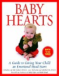 Baby Hearts A Guide to Giving Your Child an Emotional Head Start