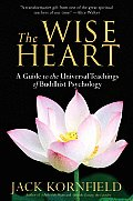The Wise Heart: A Guide to the Universal Teachings of Buddhist Psychology Cover