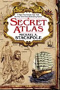 Secret Atlas Book One in the Age of Discovery Trilogy