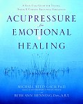 Acupressure for Emotional Healing A Self Care Guide for Trauma Stress & Common Emotional Imbalances