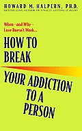 How to Break Your Addiction to a Person Cover