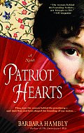 Patriot Hearts A Novel of the Founding Mothers