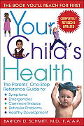 Your Child's Health: The Parents' One-Stop Reference Guide To: Symptoms, Emergencies, Common Illnesses, Behavior Problems, and Healthy Deve Cover