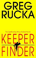 Keeper Finder Two Atticus Kodiak Novels