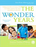 Wonder Years Helping Your Baby & Young Child Successfully Negotiate the Major Developmental Milestones