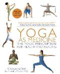 Yoga as Medicine: The Yogic Prescription for Health and Healing Cover