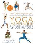 Yoga as Medicine The Yogic Prescription for Health & Healing