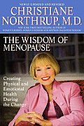The Wisdom of Menopause: Creating Physical and Emotional Health and Healing During the Change Cover