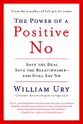 The Power of a Positive No: How to Say No and Still Get to Yes Cover