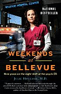 Weekends At Bellevue Nine Years on the Night Shift at the Psych ER