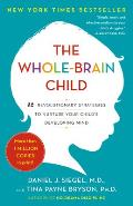 The Whole-Brain Child: 12 Revolutionary Strategies to Nurture Your Child's Developing Mind Cover