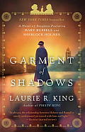 Garment of Shadows A novel of suspense featuring Mary Russell & Sherlock Holmes