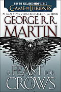 Feast for Crows HBO Tie In Edition A Song of Ice & Fire Book Four