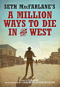 Seth MacFarlanes A Million Ways to Die in the West A Novel