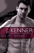 On My Knees: A Stark Novel (Stark International Novels)