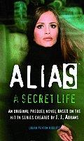 Alias A Secret Life