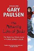 Amazing Life of Birds The Twenty Day Puberty Journal of Duane Homer Leech