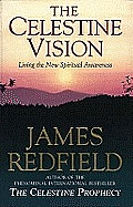 Celestine Vision Living the New Spiritual Awareness