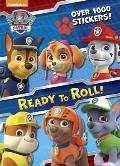 Ready to Roll! (Paw Patrol) (Color Plus 1,000 Stickers)
