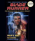 Blade Runner: Based On The Novel Do Androids Dream Of Electric Sheep by Philip K. Dick