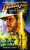Indiana Jones & The White Witch by Martin Caidin