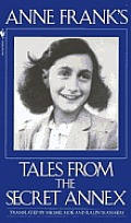 Anne Franks Tales From The Secret Annex