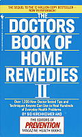 Doctors Book of Home Remedies II Over 1200 New Doctor Tested Tips & Techniques Anyone Can Use to Heal Hundreds of Everyday Health Problems
