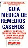 Guia Medica de Remedios Caseros: Miles de Sugerencias y Tecnicas Que Usted Puede Utilizar Para Resolver Cualquier Problema Cotidiano de Salud Cover