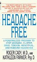 Headache Free A Personalized Program to Stop Migraine Cluster Sinus Tension Menstrual & Rebound Headaches