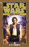 Star Wars: Han Solo Trilogy #03: Rebel Dawn by A. C. Crispin