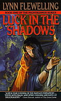 Nightrunner #01: Luck In The Shadows: The Nightrunner Series, Book I by Lynn Flewelling