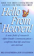 Hello from Heaven!: A New Field of Research--After-Death Communication--Confirms That Life and Love Are Eternal