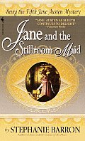 Jane & the Stillroom Maid Being the Fifth Jane Austen Mystery