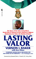 Lasting Valor: The Story of the Only Living Black World War II Veteran to Earn America's Highest Distinction for Valor, the Medal of