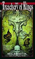 The Treachery Of Kings by Neal Jr Barrett