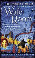 The Water Room: A Bryant &amp; May Mystery (Bryant &amp; May Mysteries) Cover