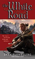 The White Road by Lynn Flewelling