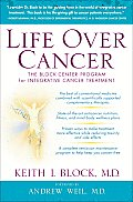 Life Over Cancer: The Block Center Program for Integrative Cancer Treatment Cover