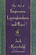Art of Forgiveness Lovingkindness & Peace